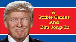 A Stable Genius Reads A Letter From Kim Jong-Un