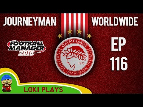 FM18 - Journeyman Worldwide - EP116 - Quarter Final Europa Olympiacos Greece - Football Manager 2018