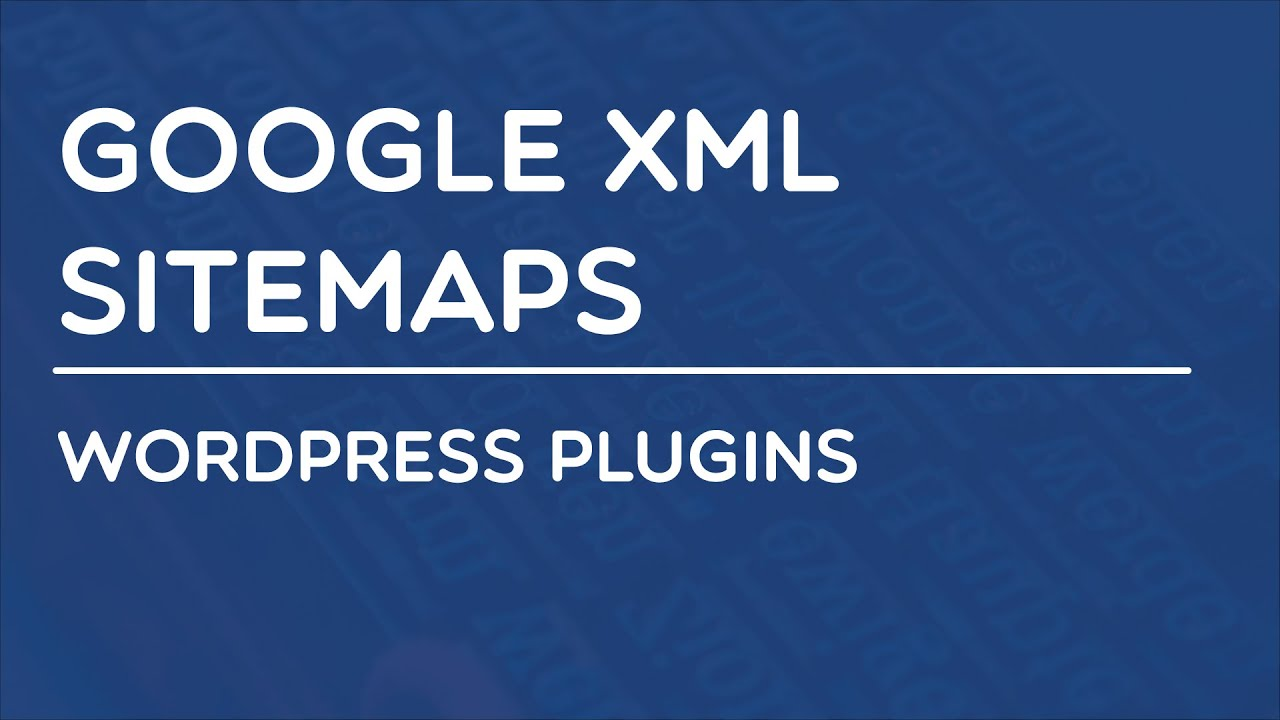 wordpress plugins google xml sitemaps youtube