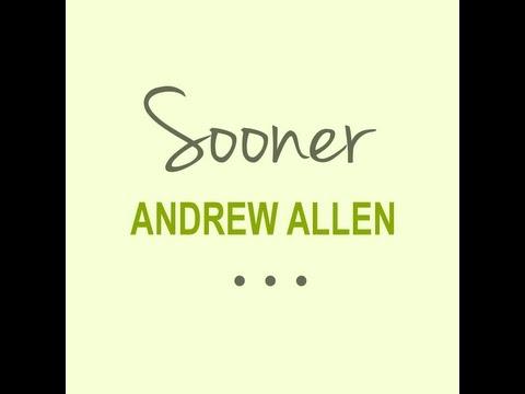 Andrew Allen - Sooner (Lyric Video)