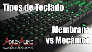 Teclado mecânico e de membrana: quais as diferenças destes dois tipos de periféricos gamers