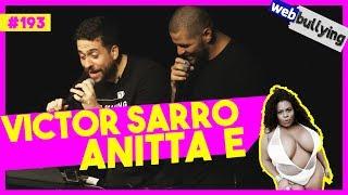 WEBBULLYING #193 -  VICTOR SARRO, ANITTA E JOJO TODDYNHO (São Paulo, SP)