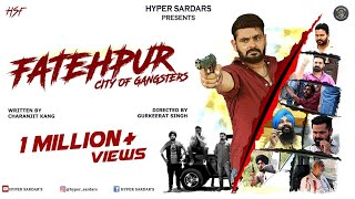 Fatehpur (City of Gangsters) | Full Movie | Punjabi Film 2019 | Hyper sardars