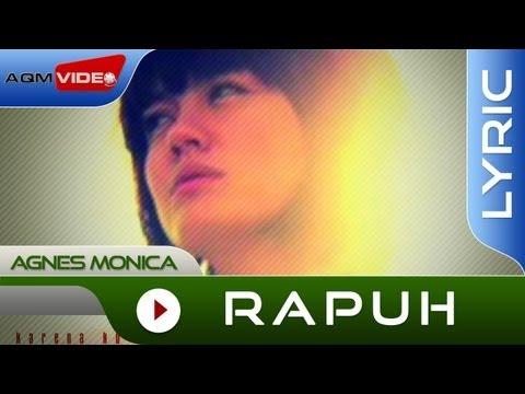 Agnes Monica - Rapuh | Official Lyric Video