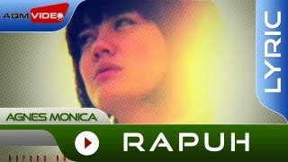 Video Agnes Monica - Rapuh | Official Lyric Video download MP3, 3GP, MP4, WEBM, AVI, FLV April 2018