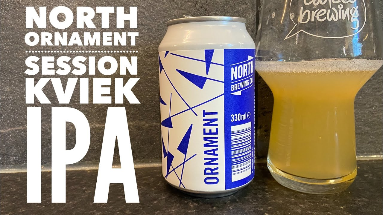 North Ornament Session Kveik IPA By North Brewing Company | British Craft Beer Review