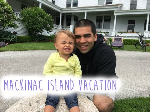 MACKINAC ISLAND 2017 PART 1
