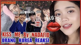 [Reaksi] KISS ME By NADAFID - Korean Reaction