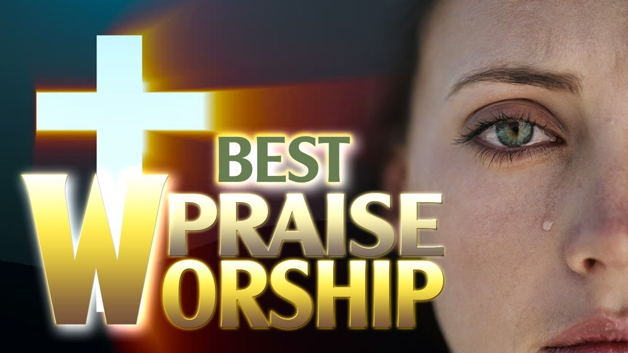 Best  Praise And Worship Songs All Time - Top Christian Worship Music 2020 - Christian 2020