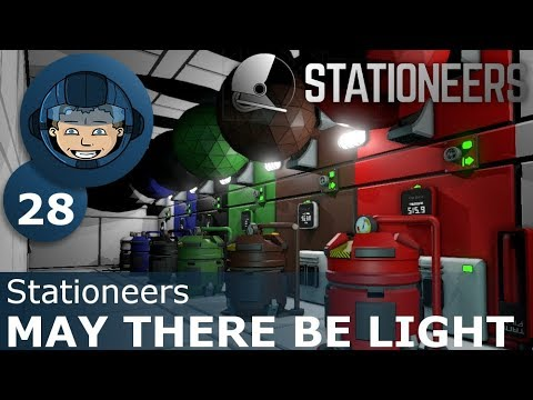 MAY THERE BE LIGHT - Stationeers: Ep. #28 - Gameplay & Walkthrough