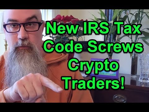 New IRS 2018 Tax Code Screws Crypto Traders!