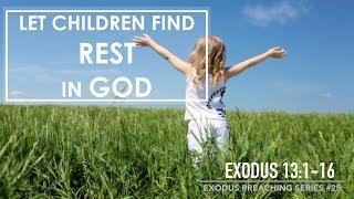 Let Children Find Rest in God - Pastor Billy Jung (Hope of Glory)