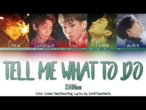 SHINee (샤이니) - Tell Me What To Do (텔 미 왓 투 두) Color Coded Han/Rom/Eng Lyrics #RIPJonghyun