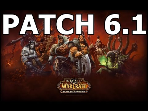World of Warcraft 6.1 Patch Notes from the Public Test Realm (WoW 6.1 Patch Notes)