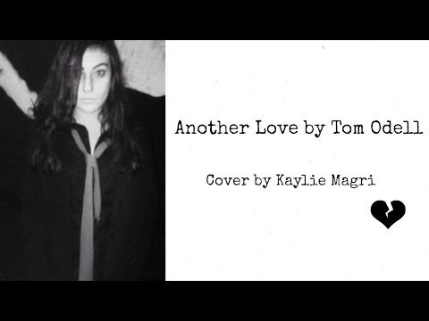 Another Love by Tom Odell cover by Kaylie Magri!