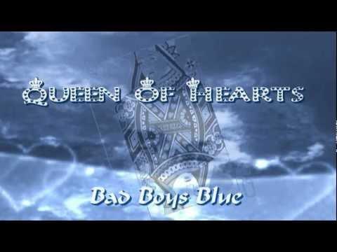Queen Of Hearts ♔°•.❤ Bad Boys Blue (lyrics) HD