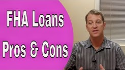 FHA Loans - The Pros and Cons of Getting an FHA Loan