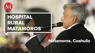 AMLO visita el Hospital Rural Matamoros, en Coahuila