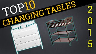 Top 10 Changing Tables 2015 Best Changing Tables