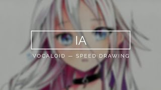IA - Vocaloid (Speed Drawing)