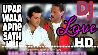 Upar wala apne sath hai dj remix by sanjay dj music kakarhiya
