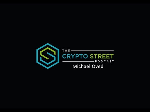 Crypto Street Podcast - Episode 4: Michael Oved