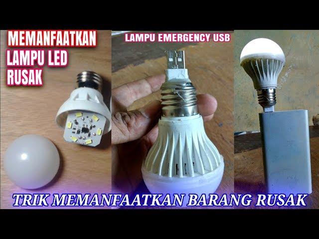 Cara memanfaatkan lampu LED rusak menjadi Lampu emergency
