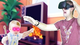 BABY TRIES TO BURN DOWN HIS FAMILY'S HOUSE! - Baby Hands VR HTC VIVE Gameplay