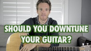 should you tune down your guitar?
