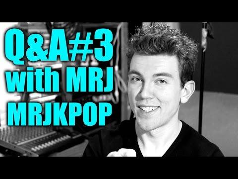 Q&A With MRJ #3 - MRJKPOP [SNSD, 2NE1, T-ARA, VIXX, KPOP, ETC]