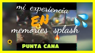 OPNION BRUTAL DE MEMORIES SPLASH  PUNTACANA - YIRLANA