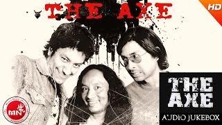 THE AXE BAND | Lukna Deu Malai | Chiya Barima | Timro Najarle | Thado Jane Ukalo | Audio Jukebox