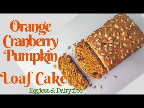 Orange Cranberry Pumpkin Loaf Cake ~ Eggless & Dairy free ~ holiday special ~ Vegan