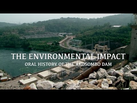 THE ENVIRONMENTAL IMPACT OF THE AKOSOMBO DAM