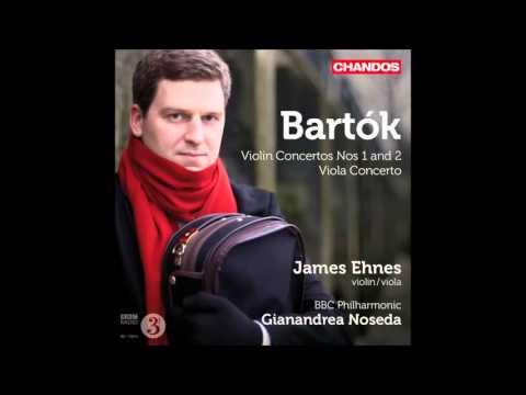 Béla Bartók: Violin Concertos & Viola Concerto - James Ehnes, Gianandrea Noseda (Audio video)