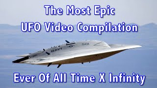 The Most Epic UFO Video Compilation Ever Of All Time X Infinity!(http://www.viralquickies.com This is the most epic UFO video compilation ever of all time times infinity! Includes classics like NASA UFO footage, Area 51 and ..., 2015-01-25T04:19:12.000Z)