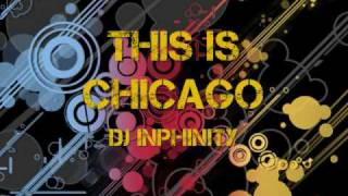 Dj Inphinity - This Is Chicago