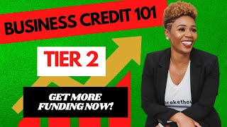 Tier 2 Business Credit Gets You More Money Fast!