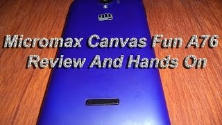 Micromax Canvas Fun A76 Review and Hands On
