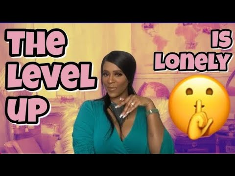 THE LEVEL UP IS LONELY ��| WHY CHANGE IS LONELY | CHANGE YOUR LIFE