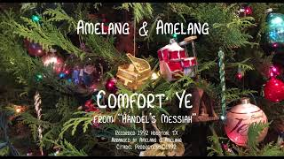 "Comfort Ye from Handel's ""Messiah""  A Christmas Collaboration: Amelang and Amelang"