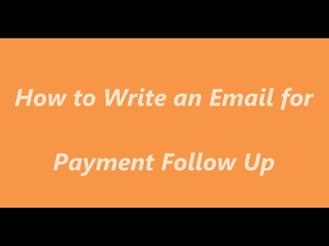 How To Write An Email For Payment Follow Up | Accounts Receivable