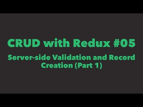 CRUD with Redux #05. Server-side Validation and Record Creation (Part 1)