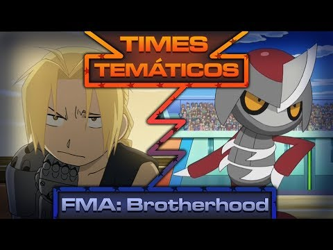 TIMES TEMÁTICOS #01 - FULLMETAL ALCHEMIST: BROTHERHOOD!