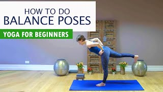 How To Do Balance Poses | Yoga for Beginners with Alicia