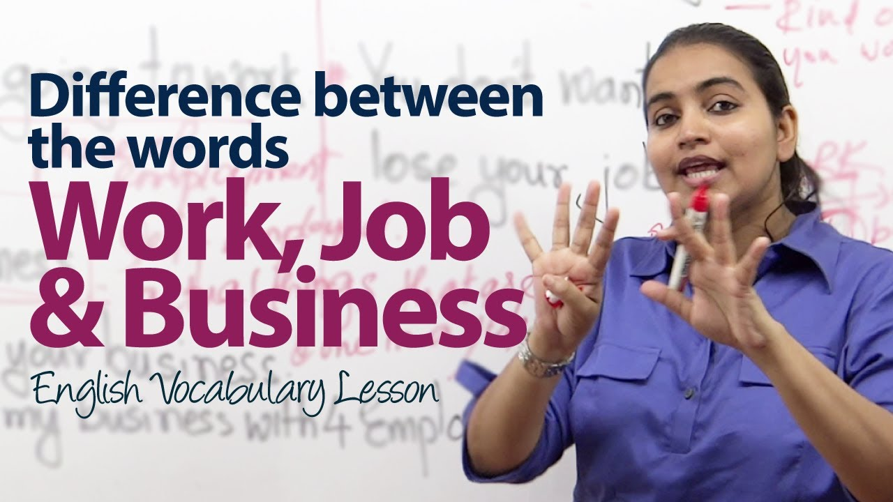 whats the difference between work a job and business english grammar vocabulary lesson youtube - Job Vs Career The Difference Between A Job And A Career