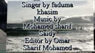 somali songs faduma khasim  MEEL XAREED TAALA XISO LO ADA