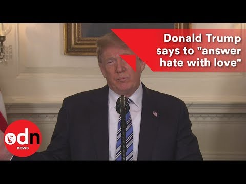"""Donald Trump says to """"answer hate with love"""""""