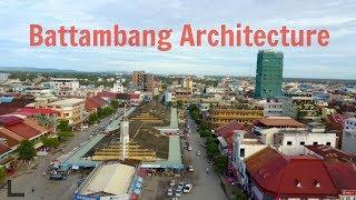 Battambang Architecture - Top Buildings (site of Angelina Jolie film)