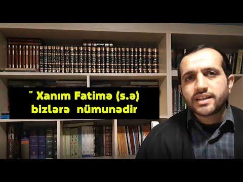 """"""" Xanım Fatimə (s.ə) bizlərə nümunədir """"Dadaşzadə Kamran"""